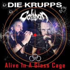 Die-Krupps-Caliban-Alive-In-A-Glass-Cage-Cover
